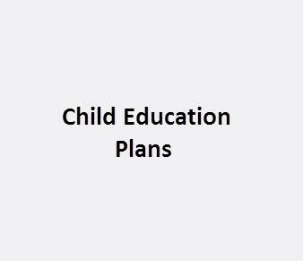 Child education plans