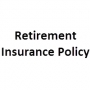 Retirement Insurance Policy