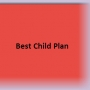 Best Child Plan Insurance